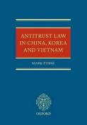 Antitrust Law in China, Korea and Vietnam