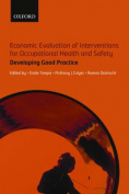 Economic Evaluation of Interventions for Occupational Health and Safety