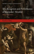 The Reception and Performance of Euripides' Herakles