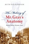 "The Making of Mr Gray's ""Anatomy"""