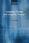 Language Change and Linguistic Theory: v. I: Approaches, Methodology, and Sound Change