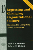 Diagnosing and Changing Organisational Culture Based on the Competing Values Framework