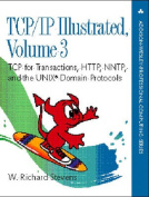 TCP/IP Illustrated: TCP for Transactions, HTTP, NNTP, and the UNIX Domain Protocols