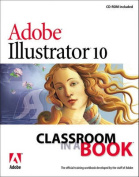 Adobe (R) Illustrator (R) 10 Classroom in a Book [With CDROM] [With CDROM]