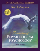 Foundations of Physiological Psychology (with Neuroscience Animations and Student Study Guide CD-ROM)