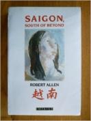 Saigon: South of Beyond