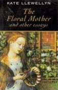 """The Floral Mother"" and Other Essays"