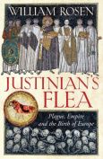 Justinians Flea Plague, Empire and the Birth of Europe