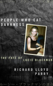 People Who Eat Darkness The Fate of Lucie Blackman