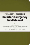 The U.S. Army Marine Corps Counterinsurgency Field Manual