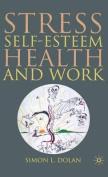 Stress, Self Esteem, Health and Work