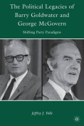 The Political Legacies of Barry Goldwater and George McGovern