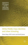 White Middle Class Identities and Urban Schooling
