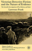 Victorian Detective Fiction and the Nature of Evidence