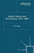 Ireland, Slavery and Anti-Slavery
