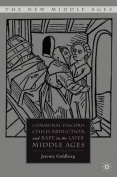Communal Discord, Child Abduction, and Rape in the Later Middle Ages