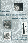 Reproduction, Larval Biology and Recruitment of the Deep-Sea Benthos