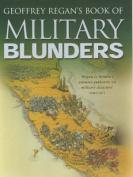 Geoffrey Regan's Book of Military Blunders