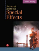The Secrets of Hollywood Special Effects