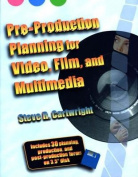 Pre-production Planning for Video, Film and Multimedia