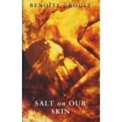 The Salt on Our Skin
