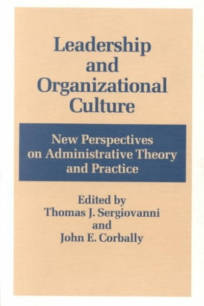 Leadership and Organizational Culture: New Perspectives on Administrative