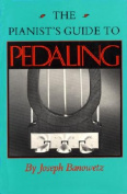 The Pianist's Guide to Pedaling
