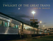 Twilight of the Great Trains