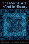 The Mechanical Mind in History