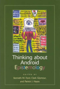 Thinking About Android Epistemology