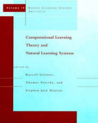 Computational Learning Theory and Natural Learning Systems: Making Learning Systems Practical