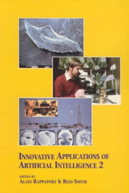 Innovative Applications of Artificial Intelligence 2 (American Association for Artificial Intelligence)
