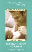 The Baby from Nowhere (Mills & Boon Medical) [Board book]
