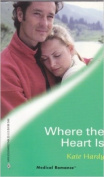 Where the Heart is (Medical Romance) [Board book]