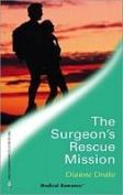 The Surgeon's Rescue Mission (Medical Romance) [Board book]
