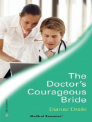 The Doctor's Courageous Bride (Medical Romance) [Board book]
