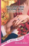 Her Christmas Wedding Wish  [Large Print]