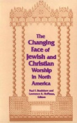 The Changing Face of Jewish and Christian Worship in North America