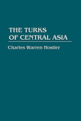The Turks of Central Asia