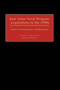 East Asian Naval Weapons Acquisitions in the 1990s