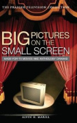Big Pictures on the Small Screen