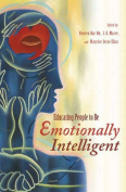 Educating People to Be Emotionally Intelligent