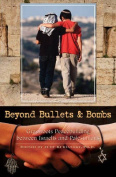 Beyond Bullets and Bombs