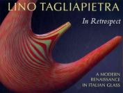 A Lino Tagliapietra in Retrospect