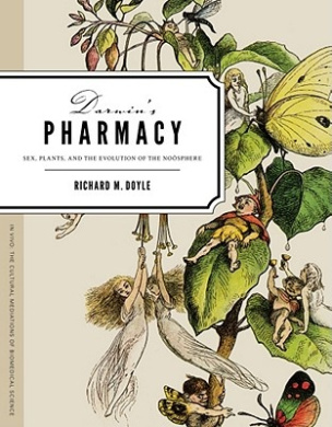 Darwin's Pharmacy: Sex, Plants, and the Evolution of the Noosphere (In Vivo S.)