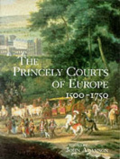 The Princely Courts of Europe