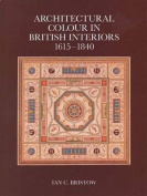 Architectural Colour in British Interiors, 1615-1840