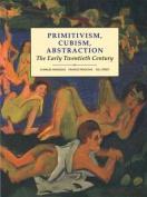 Primitivism, Cubism, Abstraction