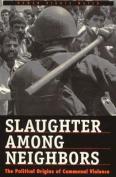 Slaughter Among Neighbors