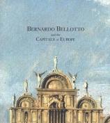 Bernardo Bellotto and the Capitals of Europe